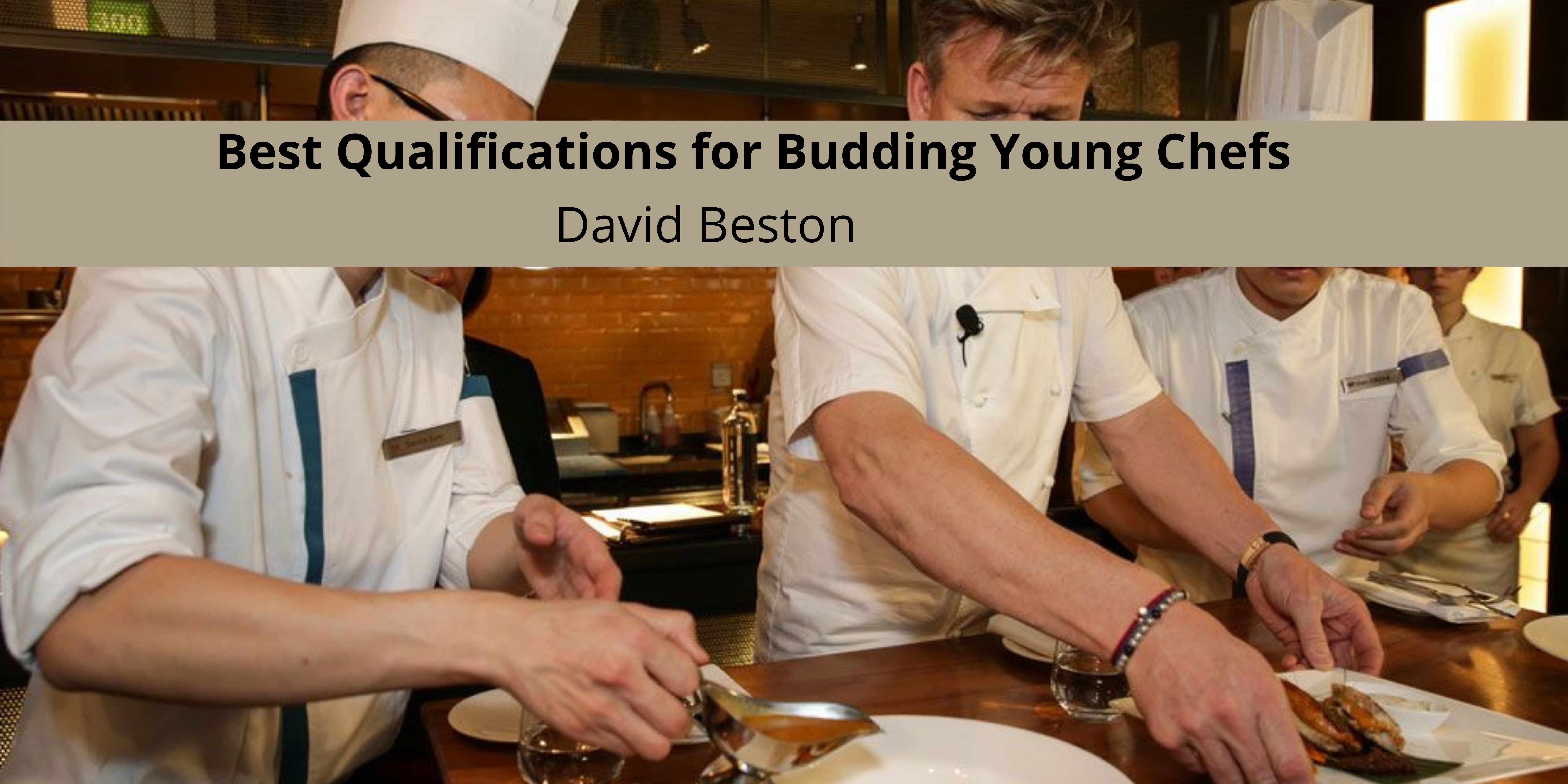 New York Chef David Beston Outlines Best Qualifications for Budding Young Chefs