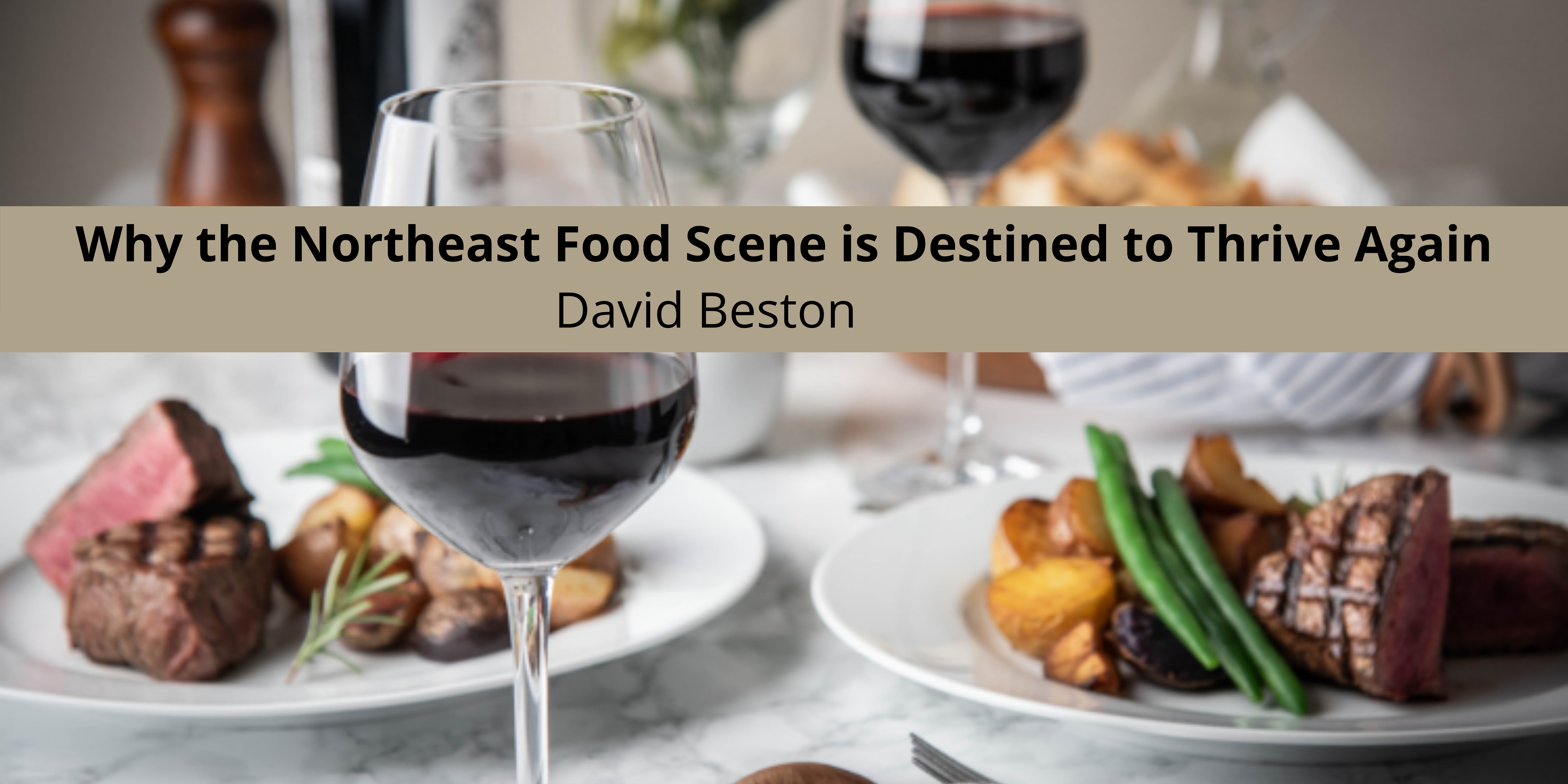 David Beston Chef Explains Why the Northeast Food Scene is Destined to Thrive Again